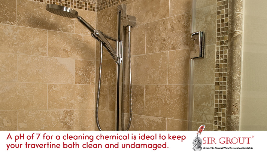 A ph of 7 for a cleaning chemical is ideal to keep your travertine both clean and undamaged