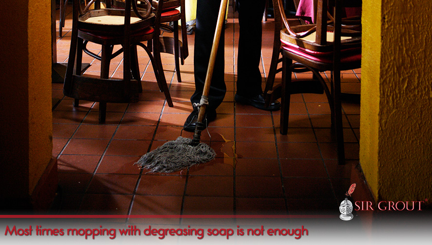 Most times mopping with degreasing soap is not enough