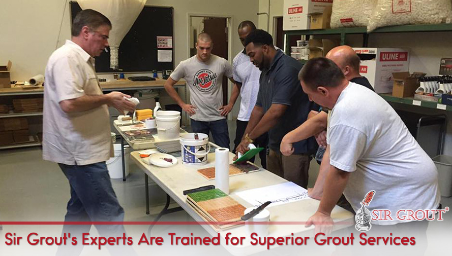 Sir Grout's Experts Are Trained for Superior Grout Services
