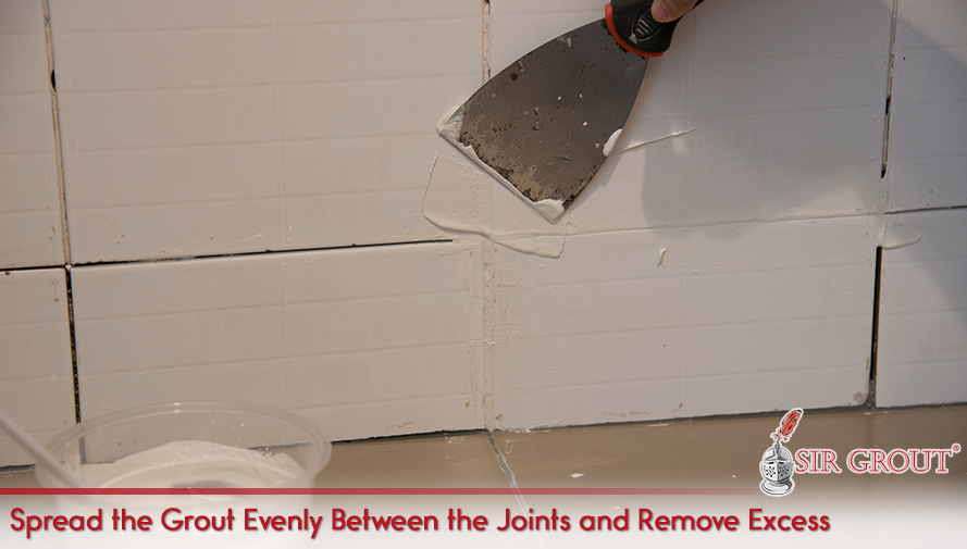 Spread the Grout Evenly Between the Joints and Remove Excess
